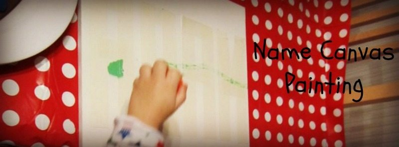Name canvas painting – Day 51 Toddler Play Challenge