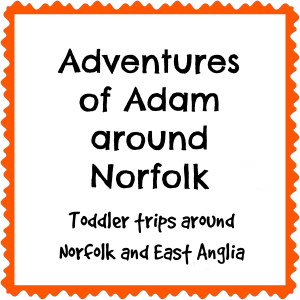 Adventures of Adam around Norfolk and East Anglia