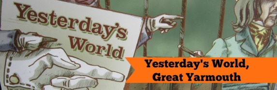 Yesterday's World Great Yarmouth