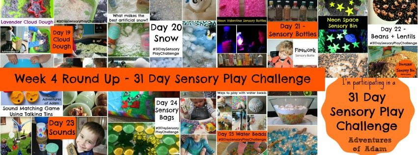Adventures of Adam Week 4 Round Up - 31 Day Sensory Play Challenge