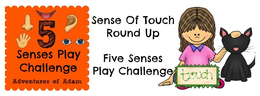 Sense Of Touch Round Up – Five Senses Play Challenge