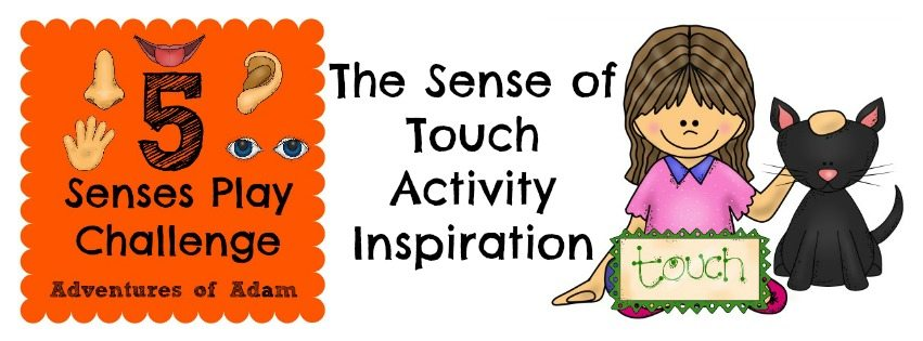 The Sense of Touch – Activity Inspiration