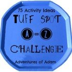 Adventures of Adam 75 Activity Ideas - Tuff Spot A-Z Challenge