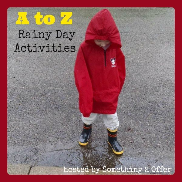 A to Z Rainy Day ideas