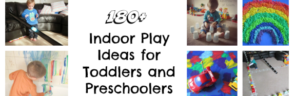 Indoor Play Ideas for Toddlers and Preschoolers