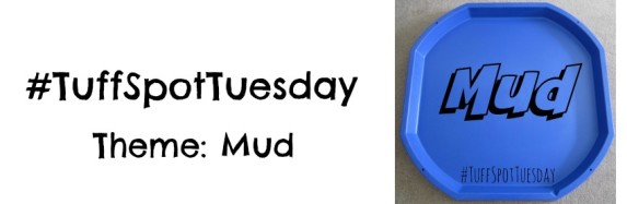 Tuff Spot Tuesday Mud