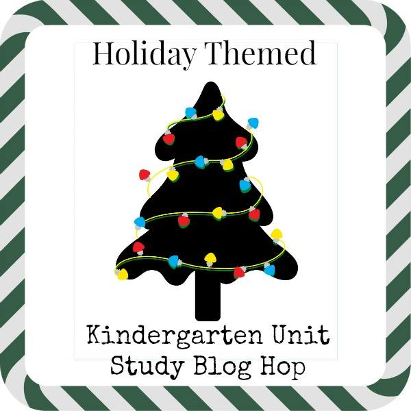 Holiday themed kindergarten unit study blog hop