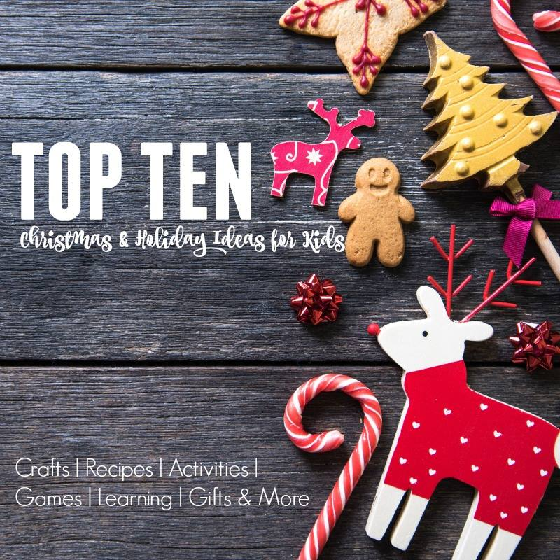 Top Ten Christmas and holiday ideas for kids