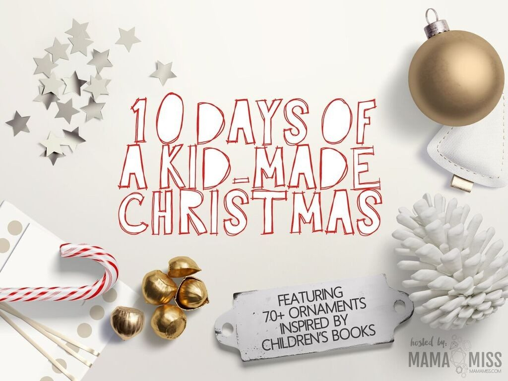 10 Days of kid made christmas
