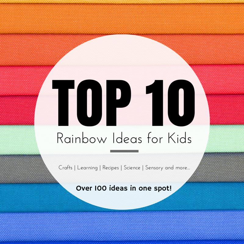 Top ten Rainbow Ideas for Kids