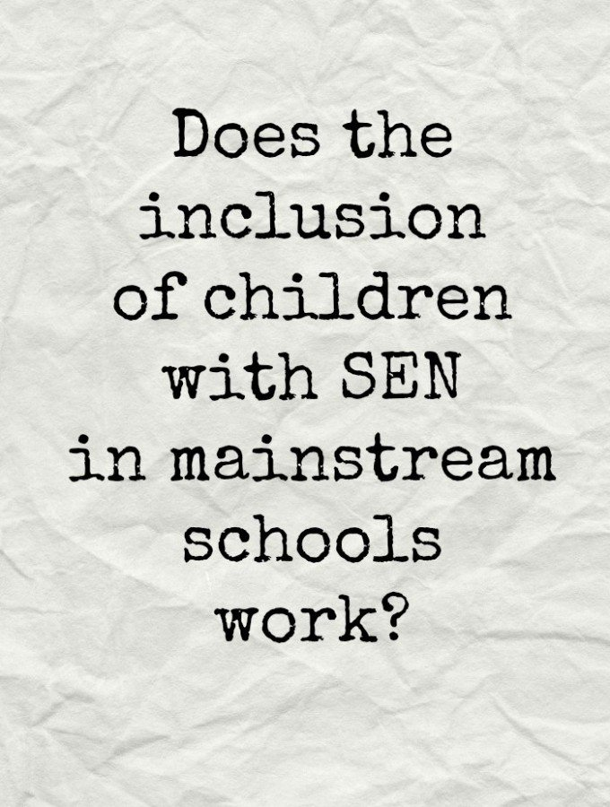 Does the inclusion of children with SEN in mainstream schools work?