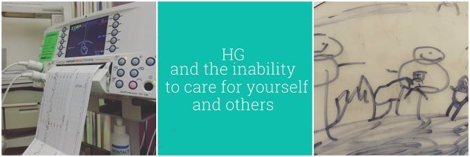 HG and the inability to care for yourself and others