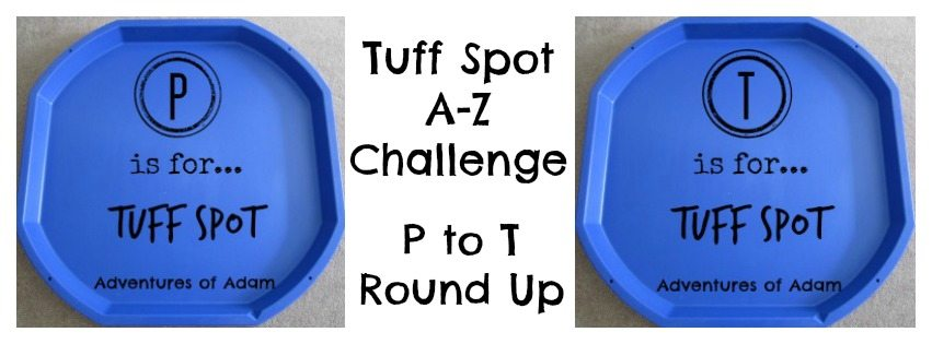 Adventures of Adam Tuff Spot A-Z Challenge - P to T Round Up