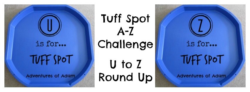 Adventures of Adam Tuff Spot A-Z Challenge - U to Z Round Up